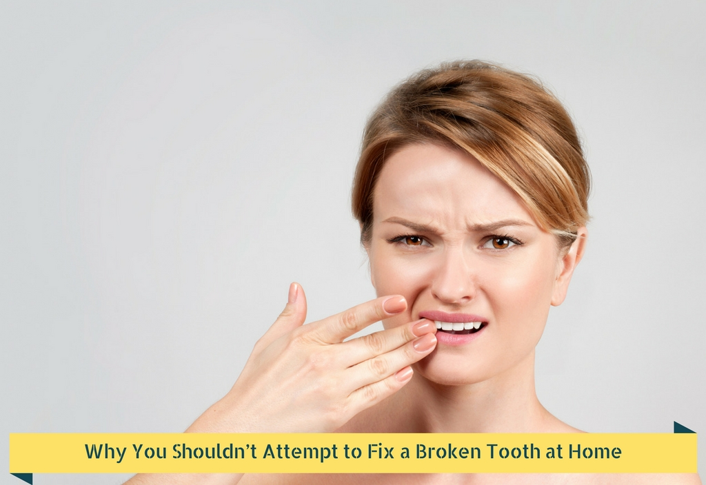 Why You Shouldn't Attempt to Fix a Broken Tooth at Home