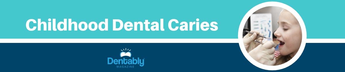Childhood Dental Caries