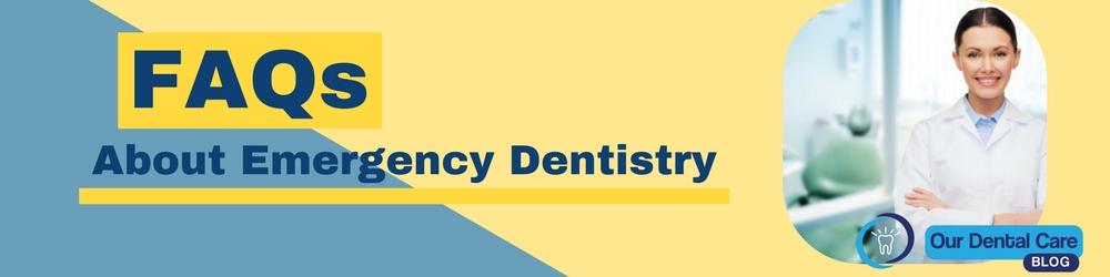 Emergency dentistry FAQ header