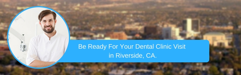 How To Prepare For Your riverside ca Emergency Dental Clinic Visit