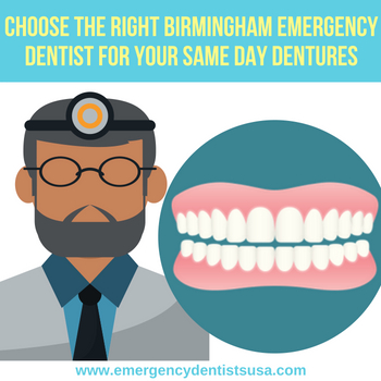 How to Choose The Right Birmingham Alabama Emergency Dentist for your Same Day Dentures