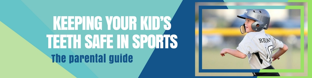 Keeping Your Kid's Teeth Safe in Sports