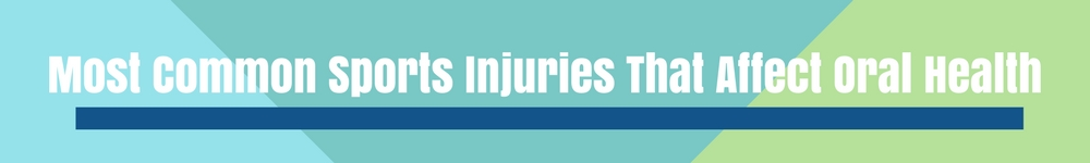Most Common Sports Injuries That Affect Oral Health