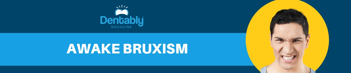 awake bruxism