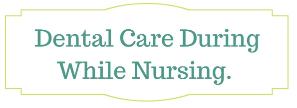 dental care while nursing