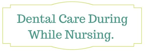dental care while nursing