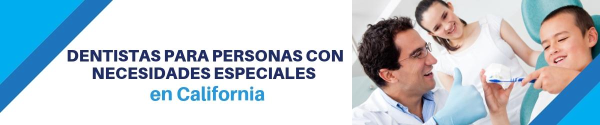 dentistas Para Personas Con Necesidades Especiales en California