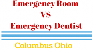 emergency room vs emergency dentist in columbus ohio