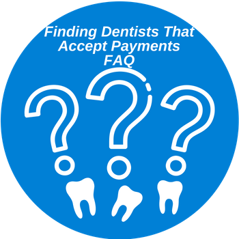 find dentists that accept payments - faq