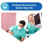 finding a no insurance dentist near me