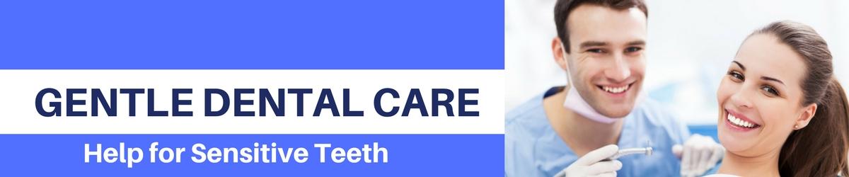gentle dental care seek out for help for sensitive teeth header