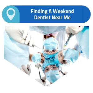 how can i find a weekend dentist near me