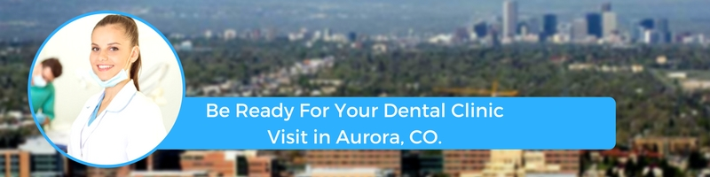 how to prepare for your aurora colorado emergency dental clinic visit