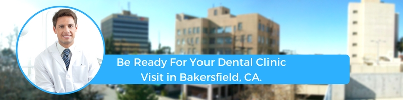 how to prepare for your bakersfield ca emergency dental clinic visit