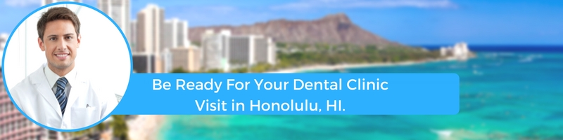 how to prepare for your honolulu hawaii emergency dental clinic visit