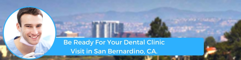 how to prepare for your san bernardino ca emergency dental clinic visit