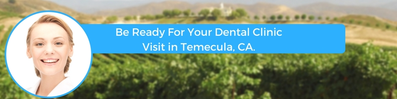 how to prepare for your temecula ca emergency dental clinic visit