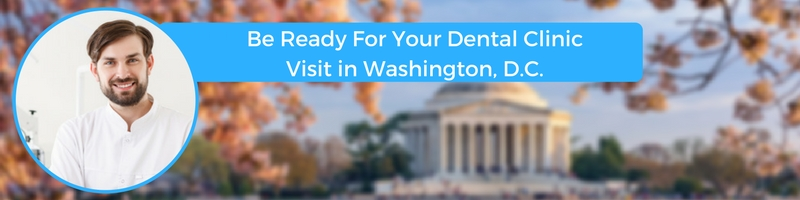how to prepare for your washington dc emergency dental clinic visit