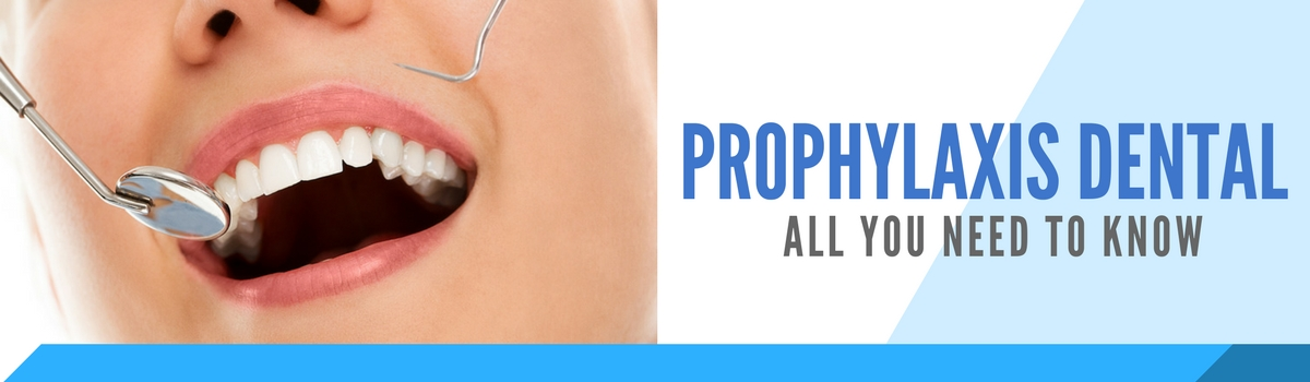 prophylaxis dental what it is and why its important header