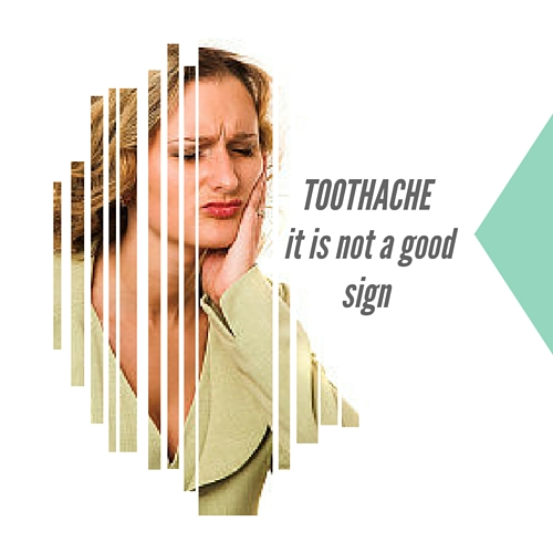 toothache is not a good sign