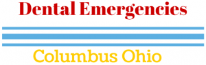 types of dental emergencies in columbus ohio